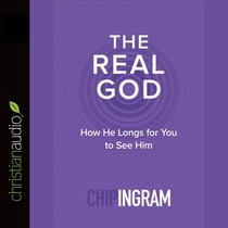 The Real God: How He Longs For You to See Him (Unabridged, 8 Cds)