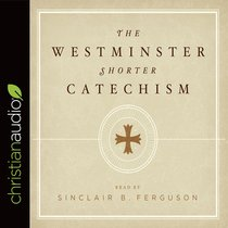 The Westminster Shorter Catechism (Unabridged)
