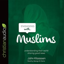 Engaging With Muslims (Unabridged, 3 Cds)