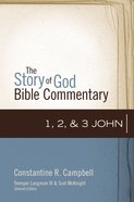 1, 2, and 3 John (The Story Of God Bible Commentary Series)