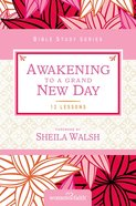 Awakening to a Grand New Day (Women Of Faith Study Guide Series)