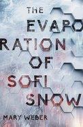 The Evaporation of Sofi Snow (Sofi Snow Series)