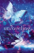 Unraveling (#02 in The Unblemished Trilogy Series)