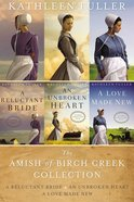 An E Amish of Birch Creek Collection, The: A Reluctant Bride (An Amish Of Birch Creek Novel Series)