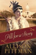 All For a Story (#02 in Roaring Twenties Series)