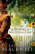 The Dowry of Miss Lydia Clark (#03 in Gresham Chronicles Series)