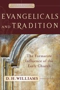 Evangelicals and Tradition (Evangelical Ressourcement: Ancient Sources For The Churchs Future Series)