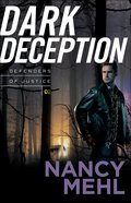 Dark Deception (#02 in Defenders Of Justice Series)