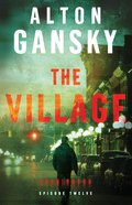 The Village (#12 in The Harbingers Cycle Three Fiction Series)