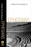A Walk Thru the Book of Ephesians (Walk Thru The Bible Series)