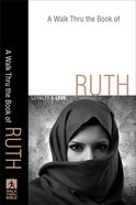 A Walk Thru the Book of Ruth (Walk Thru The Bible Series)