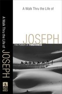 A Walk Thru the Life of Joseph (Walk Thru The Bible Series)