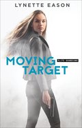 Moving Target (Elite Guardians Book #3) (#03 in Elite Guardians Series)