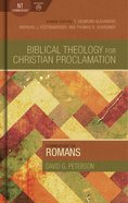 Commentary on Romans (Biblical Theology For Christian Proclamation Series)