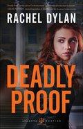 Deadly Proof (#01 in Atlanta Justice Series)