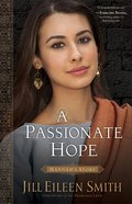 A Passionate Hope (Daughters of the Promised Land Book #4) (#04 in Daughters Of The Promised Land Series)