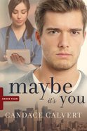 Maybe Its You (#03 in Crisis Team Series)