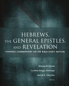 Hebrews, the General Epistles, and Revelation (Fortress Commentary On The Bible Series)