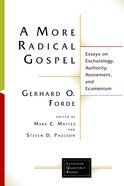 A More Radical Gospel (Lutheran Quarterly Books Series)