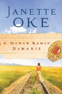 A Woman Named Damaris (#04 in Women Of The West (Oke) Series)
