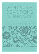 3-Minute Devotions For Teen Girls (3 Minute Devotions Series)