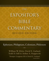 Ephesians, Philippians, Colossians, Philemon (#12 in Expositors Bible Commentary Revised Series)