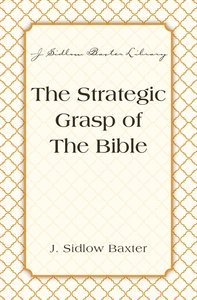 The Strategic Grasp of the Bible