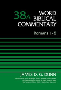Romans 1-8, Volume 38A (Word Biblical Commentary Series)
