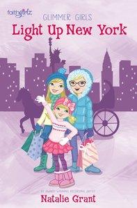 Light Up New York (Faithgirlz! Series)