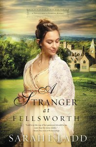 A Stranger At Fellsworth (#03 in Treasures Of Surrey Novel Series)