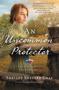 An Uncommon Protector (#02 in A Lone Star Heros Love Series)