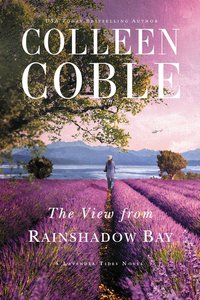 The View From Rainshadow Bay (#01 in A Lavender Tides Novel Series)