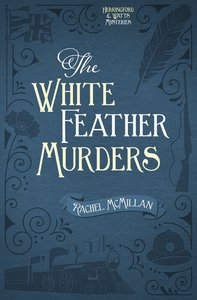 The White Feather Murders (#03 in Herringford And Watts Mysteries Series)