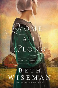 Home All Along (#03 in Amish Secrets Novel Series)