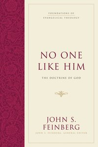 No One Like Him (#2 in Foundations Of Evangelical Theology Series)