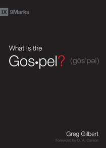 What is the Gospel? (9marks Series)