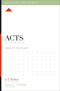Acts (Knowing The Bible Series)