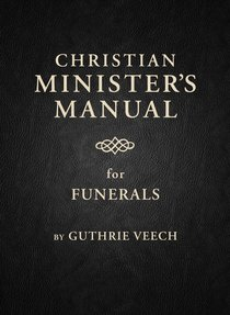 Christian Ministers Manual For Funerals