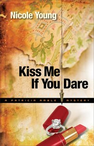 Kiss Me If You Dare (#03 in A Particia Amble Mystery Series)