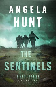 The Sentinels (#03 in The Harbingers Cycle One Fiction Series)