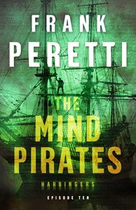 The Mind Pirates (#10 in The Harbingers Cycle Three Fiction Series)