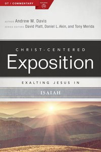 Exalting Jesus in Isaiah (Christ Centered Exposition Commentary Series)