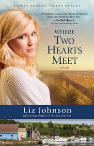 Where Two Hearts Meet (#02 in Prince Edward Island Dreams Series)