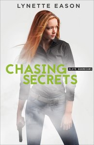 Chasing Secrets (#04 in Elite Guardians Series)