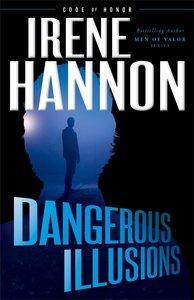 Dangerous Illusions (#01 in Code Of Honor Series)