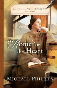 A Home For the Heart (The Journals of Corrie Belle Hollister Book #8) (#08 in The Journals Of Corrie Belle Hollister Series)