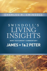 Slintc: Insights on James, 1&2 Peter (Swindolls New Testment Insights Series)