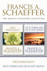 Francis Schaeffer Collection: The True Spirituality / He is There and He is Not Silent