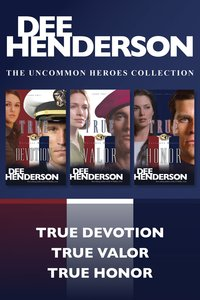 The True Devotion / True Valor / True Honor (Uncommon Heroes Series)