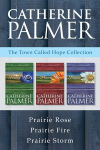 Prairie Rose / Prairie Fire / Prairie Storm (Town Called Hope Series)